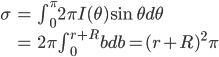 \begin{align} \sigma &= \int_0^\pi 2\pi I(\theta)\sin\theta d\theta \\ &= 2\pi \int_0^{r+R} bdb = (r+R)^2 \pi \end{align}