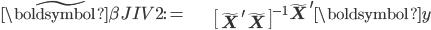 \begin{align} \tilde{\boldsymbol{\beta}}_\mathit{JIV2}:= & \left[\tilde{\mathbf{X}}^{\prime}\tilde{\mathbf{X}}\right]^{-1}\tilde{\mathbf{X}}^{\prime}\boldsymbol{y}\end{align}