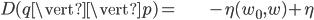 \begin{align} D(q\vert\vert p)= & -\eta(w_{0},w)+\eta\end{align}