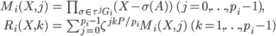 \begin{align} M_i(X,j)&=\prod_{\sigma\in \tau^j G_i} (X-\sigma(A))\ \ (j=0,\ldots,p_i-1),\\ R_i(X,k)&=\sum_{j=0}^{p_i-1}  \zeta^{j k P/p_i}  M_i(X,j)\ \ (k=1,\ldots,p_i-1) \end{align}