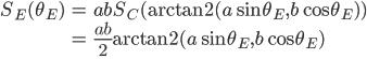 \begin{align} S_E(\theta_E) &= ab S_C( \mathrm{arctan2} (a \sin \theta_E, b \cos \theta_E) ) \\ &= \frac{ab}{2} \mathrm{arctan2} (a \sin \theta_E, b \cos \theta_E) \\ \end{align}