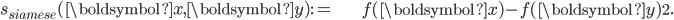 \begin{align} s_{\mathit{siamese}}(\boldsymbol{x},\boldsymbol{y}):= & \left\Vert f(\boldsymbol{x})-f(\boldsymbol{y})\right\Vert _{2}.\end{align}