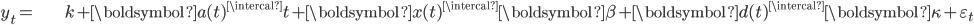 \begin{align} y_{t}= & k+\boldsymbol{a}(t)^{\intercal}t+\boldsymbol{x}(t)^{\intercal}\boldsymbol{\beta}+\boldsymbol{d}(t)^{\intercal}\boldsymbol{\kappa}+\varepsilon_{t}\end{align}