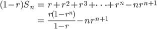 \begin{align} (1-r) S_n &= r + r^2 + r^3 + \cdots +  r^n - n r^{n+1} \\ &= \frac{r(1-r^n)}{1-r} - n r^{n+1} \end{align}