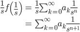 \begin{align} \frac{1}{s} f \left(\frac{1}{s} \right) &= \frac{1}{s} \sum_{k=0}^\infty a_k \frac{1}{s^n} \\ &= \sum_{k=0}^\infty a_k \frac{1}{s^{n+1}}  \end{align}