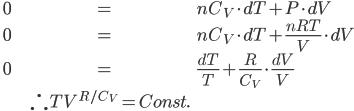 \begin{align} 0 &= n C_V \cdot dT + P \cdot dV \\ 0 &= n C_V \cdot dT + \frac{nRT}{V} \cdot dV \\ 0 &= \frac{dT}{T} + \frac{R}{C_V} \cdot \frac{dV}{V} \\ &\therefore T V^{R/C_V} = Const. \end{align}