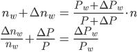 \begin{align} n_w + \Delta n_w &= \frac{P_w + \Delta P_w}{P + \Delta P} \cdot n \\ \frac{\Delta n_w}{n_w} + \frac{\Delta P}{P} &= \frac{\Delta P_w}{P_w} \end{align}