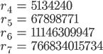\begin{align} r_4&=5134240\\ r_5&=67898771\\ r_6&=11146309947\\ r_7&=766834015734\end{align}