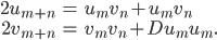 \begin{align}2u_{m+n} &= u_mv_n+u_mv_n \\ 2v_{m+n} &= v_mv_n+Du_mu_m.\end{align}