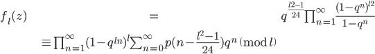 \begin{align}f_l(z) &=q^{\frac{l^2-1}{24}}\prod_{n=1}^{\infty}\frac{(1-q^n)^{l^2}}{1-q^n} \\ &\equiv \prod_{n=1}^{\infty}(1-q^{ln})^l\sum_{n=0}^{\infty}p(n-\frac{l^2-1}{24})q^n\pmod{l}\end{align}