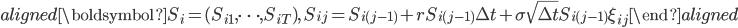 \begin{aligned} \boldsymbol{S}_i=(S_{i1},\cdots,S_{iT}),\ S_{ij}=S_{i(j-1)}+rS_{i(j-1)}\Delta t+\sigma\sqrt{\Delta t}S_{i(j-1)}\xi_{ij} \end{aligned}