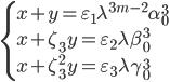 \begin{cases}x+y=\varepsilon_1 \lambda^{3m-2} \alpha_0^3 \\ x+\zeta_3y = \varepsilon_2 \lambda \beta_0^3 \\ x+\zeta_3^2y = \varepsilon_3 \lambda \gamma_0^3 \end{cases}