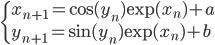 \begin{cases}x_{n+1}=\text{cos}(y_n)\text{exp}(x_n)+a\\y_{n+1}=\text{sin}(y_n)\text{exp}(x_n)+b\end{cases}