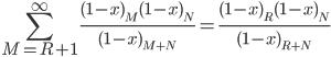 \begin{eqnarray*}\displaystyle \sum_{M=R+1}^{\infty} \frac{(1-x)_M(1-x)_N}{(1-x)_{M+N}}=\frac{(1-x)_{R}(1-x)_{N}}{(1-x)_{R+N}}\end{eqnarray*}