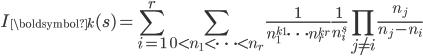 \begin{eqnarray*}\displaystyle I_{\boldsymbol{k}}(s)=\sum_{i=1}^r \sum_{0 < n_1 < \cdots < n_r}\frac{1}{n_1^{k_1}\cdots n_r^{k_r}}\frac{1}{n_i^s}\prod_{j\neq i}\frac{n_j}{n_j-n_i}\end{eqnarray*}