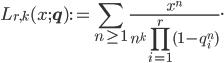 \begin{eqnarray*}\displaystyle L_{r,k}(x;{\bf q}):=\sum_{n\geq{1}} \frac{x^n}{n^k\prod_{i=1}^r (1-q_i^n)}.\end{eqnarray*}