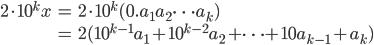 \begin{eqnarray} 2\cdot10^kx &=&2\cdot10^k(0.a_1a_2\cdots{a_k})\\ &=&2(10^{k-1}a_1+10^{k-2}a_2+\cdots+10a_{k-1}+a_k)\end{eqnarray}