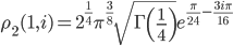 \begin{eqnarray}\displaystyle\rho_2(1,i)=2^{\frac{1}{4}}\pi^{\frac{3}{8}}\sqrt{\Gamma\left(\frac{1}{4}\right)}e^{\frac{\pi}{24}-\frac{3i\pi}{16}}\end{eqnarray}