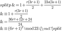 \begin{equation}\begin{split} p &= 1+\frac{r(3r+1)}{2}+\frac{23s(3s+1)}{2} \\ &\equiv 1+\frac{r(3r+1)}{2}\\ &= \frac{36r^2+12r+24}{24} \\ &\equiv (6r+1)^2 \pmod{23}.\end{split}\end{equation}