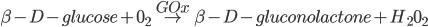 \beta-D-glucose + 0_{{2}} \overset{GOx}{\rightarrow} \beta-D-gluconolactone + H_{{2}}0_{{2}}