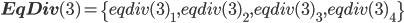\bf{EqDiv(3)}=\{eqdiv(3)_1,eqdiv(3)_2,eqdiv(3)_3,eqdiv(3)_4\}