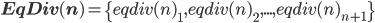 \bf{EqDiv(n)}=\{eqdiv(n)_1,eqdiv(n)_2,...,eqdiv(n)_{n+1}\}