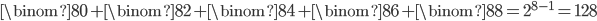\binom{8}{0}+\binom{8}{2}+\binom{8}{4}+\binom{8}{6}+\binom{8}{8}=2^{8-1}=128
