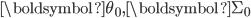 \boldsymbol{\theta}_{0},\boldsymbol{\Sigma}_{0}