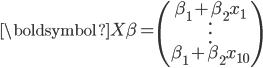 \boldsymbol{X\beta}=\begin{pmatrix} \beta_{1}+\beta_{2}x_{1}\\ \vdots\\ \beta_{1}+\beta_{2}x_{10}\\ \end{pmatrix}