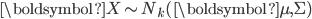 \boldsymbol{X}\sim N_k(\boldsymbol{\mu},\Sigma)