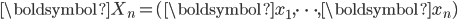 \boldsymbol{X}_n=(\boldsymbol{x}_1,\cdots,\boldsymbol{x}_n)