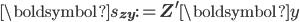\boldsymbol{s}_{\mathbf{zy}}:=\mathbf{Z}^{\prime}\boldsymbol{y}