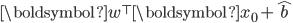 \boldsymbol{w}^\top \boldsymbol{x_0} + \hat{b}