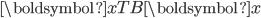 \boldsymbol{x}^\mathsf{T} B \boldsymbol{x}