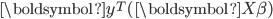 \boldsymbol{y}^{T}(\boldsymbol{X\beta})