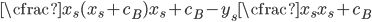 \cfrac{x_s(x_s+c_{B})}{x_s+c_{B}}-y_s\cfrac{x_s}{x_s+c_{B}}