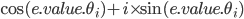 \cos(e.value.\theta_i)+i\times \sin(e.value.\theta_i)