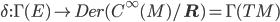 \delta: \Gamma(E) \to Der(C^\infty(M)/ {\bf R}) = \Gamma(TM)