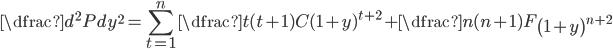 \dfrac {d^2P}{dy^2} =\displaystyle \sum_{t=1}^{n}\dfrac {t(t+1)C}{( 1+y)^{t+2}}+\dfrac {n(n+1)F}{\left( 1+y\right)^{n+2}}