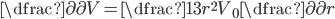 \dfrac{\partial}{\partial V} = \dfrac{1}{3r^2 V_{0}} \dfrac{\partial}{\partial r}