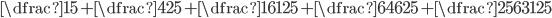 \dfrac{1}{5}+\dfrac{4}{25}+\dfrac{16}{125}+\dfrac{64}{625}+\dfrac{256}{3125}