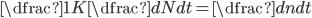 \dfrac{1}{K}\dfrac{dN}{dt} = \dfrac{dn}{dt}