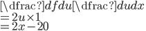 \dfrac{df}{du}\dfrac{du}{dx} \\=2u \times1 \\ = 2x-20