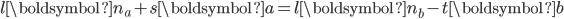 \displaystyle   l \boldsymbol{n}_a + s \boldsymbol{a}   = l \boldsymbol{n}_b - t \boldsymbol{b}