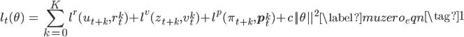 \displaystyle \begin{align} l_t(\theta) &= \sum_{k=0}^K l^r (u_{t+k}, r_t^k) + l^v(z_{t+k}, v^k_t) + l^p(\pi_{t+k}, \mathbf{p}^k_t) + c ||\theta||^2 \label{muzero_eqn} \end{align} \tag{1}