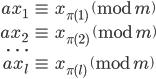 \displaystyle \begin{eqnarray} ax_1 &\equiv& x_{\pi(1)} \pmod m \\ ax_2 &\equiv& x_{\pi(2)} \pmod m \\ \cdots \\ ax_l &\equiv& x_{\pi(l)} \pmod m \end{eqnarray}