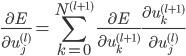 \displaystyle \frac{\partial E}{\partial u_j^{(l)}} = \sum_{k = 0}^{{N^{(l + 1)}}} \frac{\partial E}{\partial u_k^{(l + 1)}} \frac{\partial u_k^{(l + 1)}}{\partial u_j^{(l)}}