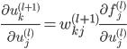 \displaystyle \frac{\partial u_k^{(l + 1)}}{\partial u_j^{(l)}} = w_{kj}^{(l + 1)} \frac{\partial f_j^{(l)}}{\partial u_j^{(l)}}