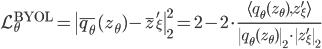\displaystyle \mathcal{L}_\theta^{\text{BYOL}}=\|\bar{q_\theta}(z_\theta)-\bar{z}_\xi'\|_2^2=2-2\cdot\frac{\langle q_\theta(z_\theta),z'_\xi\rangle}{\|q_\theta(z_\theta)\|_2\cdot\|z_\xi'\|_2}