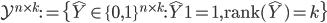\displaystyle \mathcal{Y}^{n\times k}:=\{\hat{Y}\in\{0,1\}^{n\times k}:\hat{Y}\mathbf{1}=\mathbf{1},\mathrm{rank}(\hat{Y})=k\}